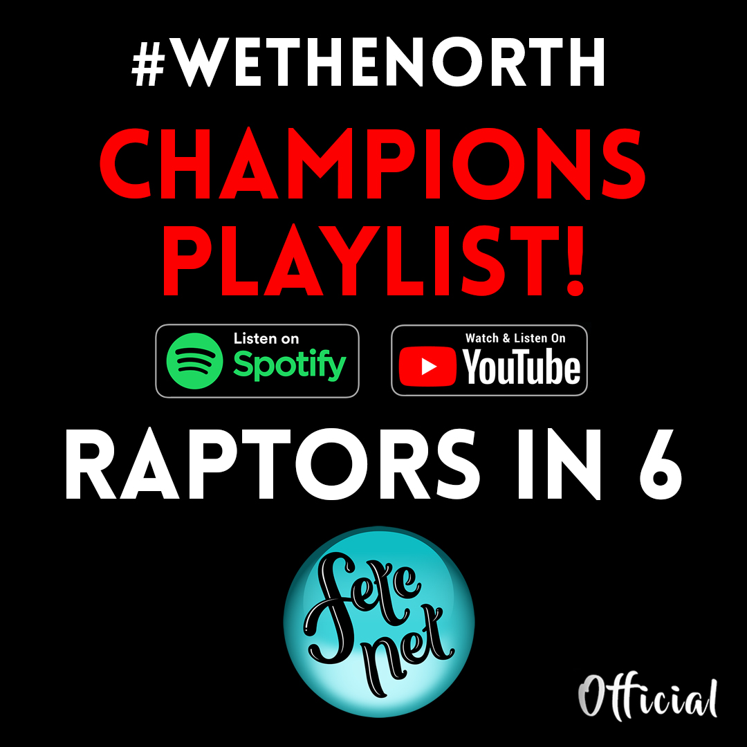 RAPTORS IN 6 - CHAMPIONS PLAYLIST